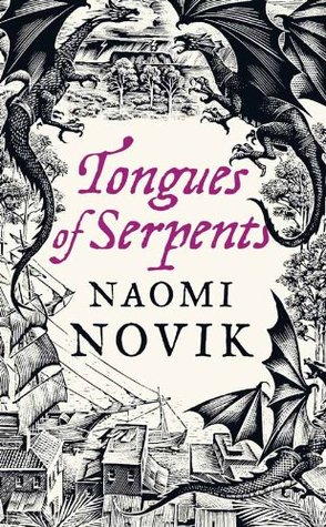 A Novel of Temeraire Tongues of Serpents